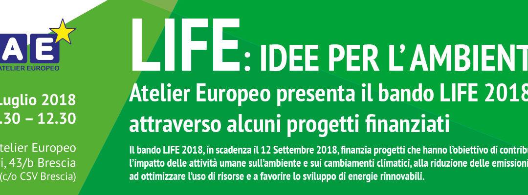 LIFE: Idee per l'ambiente! Contributi a fondo perduto dall'Europa per enti locali, aziende e associazioni