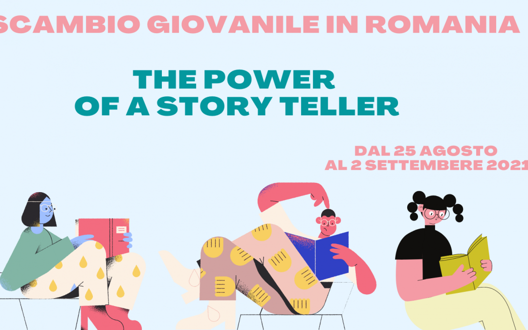 Scambio Giovanile in Romania: THE POWER OF A STORYTELLER
